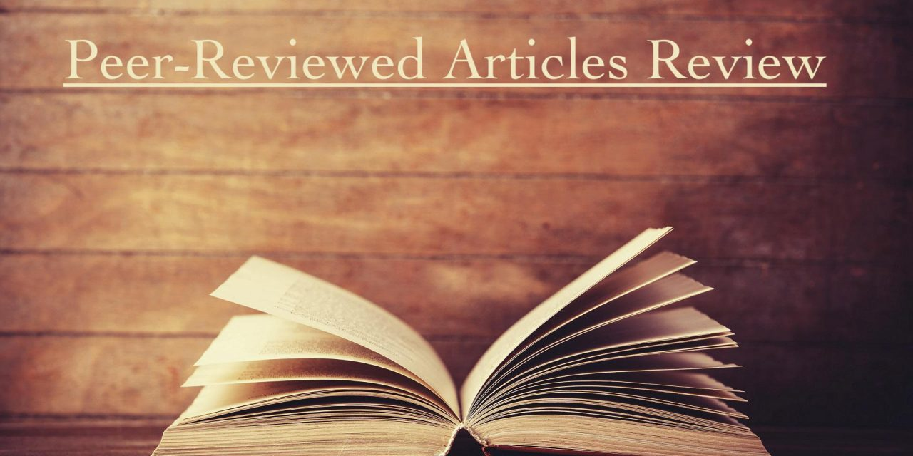 Peer-Reviewed Articles Review: Fall 2019 (Part 1)
