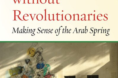 "NEWTON: ""Revolution without Revolutionaries: Making Sense of the Arab Spring"""