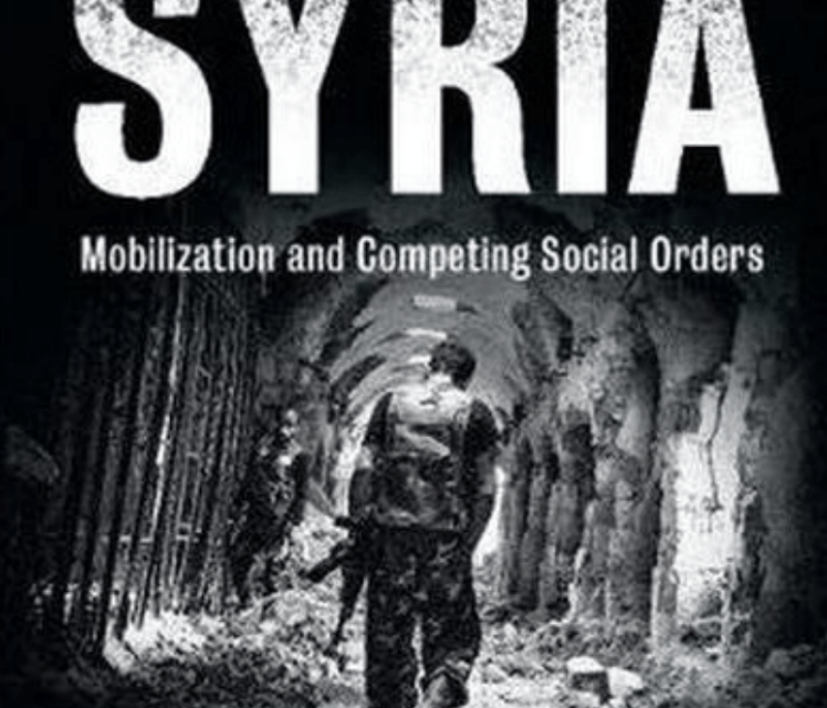 "NEWTON: ""Civil War in Syria: Mobilization and Competing Social Order"""