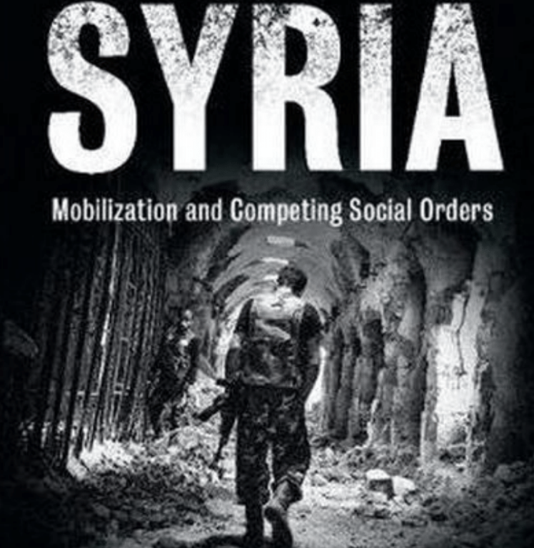 Civil War in Syria: Mobilization and Competing Social Order