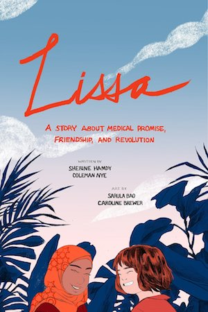 Lissa: A Story of Medical Promise, Friendship, and Revolution