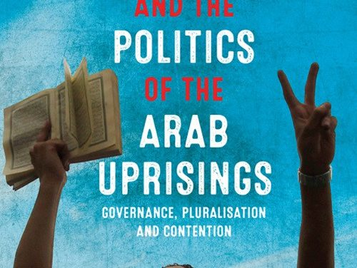 """NEWTON: """"Islamists and the Politics of the Arab Uprisings: Governance, Pluralisation and Contention"""""""