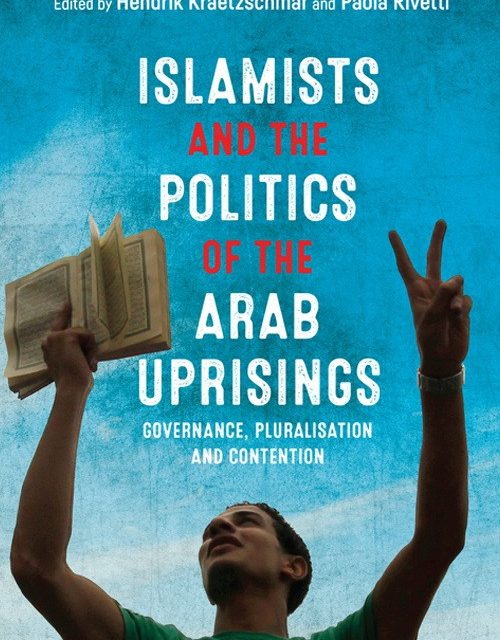"NEWTON: ""Islamists and the Politics of the Arab Uprisings: Governance, Pluralisation and Contention"""
