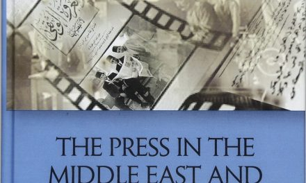 "NEWTON: ""The Press in the Middle East and North Africa, 1850-1950: Politics, Social History and Culture"""