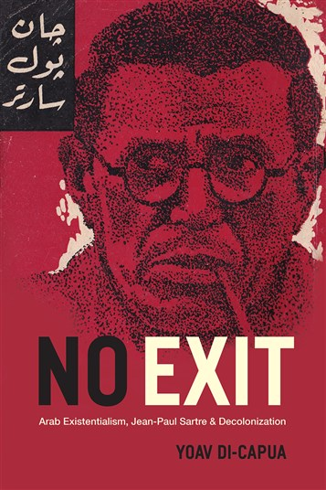 Arab Existentialism, Jean-Paul Sartre and Decolonization