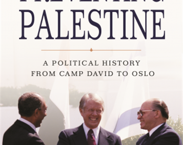 Preventing Palestine: A Political History from Camp David to Oslo