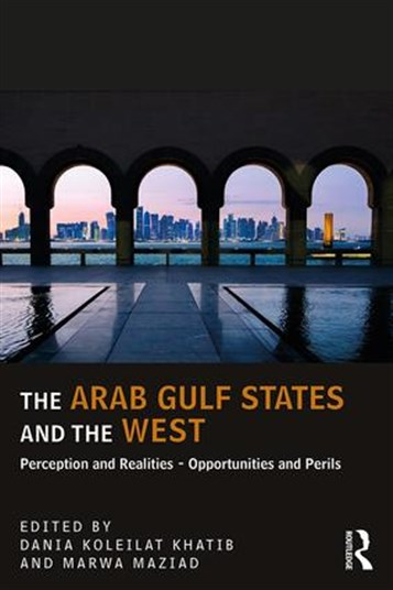 NEWTON: The Arab Gulf States and the West: Perceptions and Realities—Opportunities and Perils
