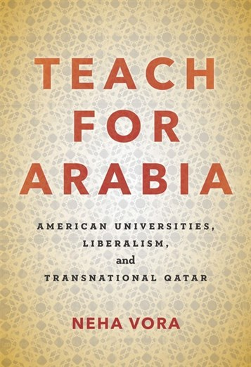 NEWTON: Teach for Arabia: American Universities, Liberalism, and Transnational Qatar