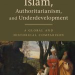 NEWTON: Islam, Authoritarianism, and Underdevelopment