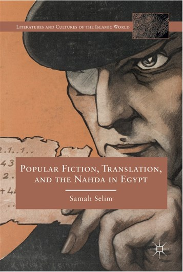 Popular Fiction, Translation and the Nahda in Egypt