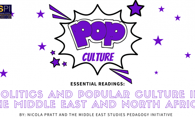 Essential Readings: Politics and Popular Culture in the Middle East and North Africa