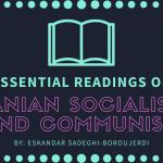 Essential Readings on Iranian Socialism and Communism (by Eskandar Sadeghi-Boroujerdi)