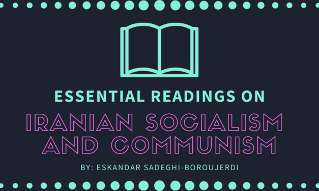 Essential Readings on Iranian Socialism and Communism (by Eskandar Sadeghi-Boroujerdi)