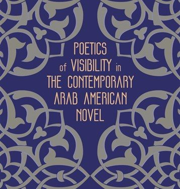 NEWTON: Poetics of Visibility in the Contemporary Arab American Novel