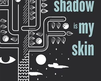 My Shadow is My Skin