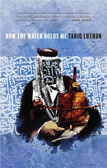 Review of How the Water Holds Me by Tariq Luthun