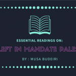 Essential Readings on the Left in Mandate Palestine (by Musa Budeiri)