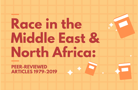 Race in the Middle East and North Africa: Peer-Reviewed Articles 1979-2019