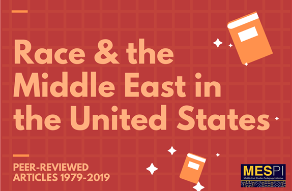 Race and the Middle East in the United States: Peer-Reviewed Articles 1979-2019