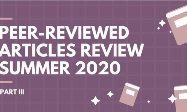 Peer-Reviewed Articles Review: Summer 2020 (Part 3)