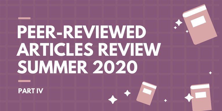 Peer-Reviewed Articles Review: Summer 2020 (Part 4)