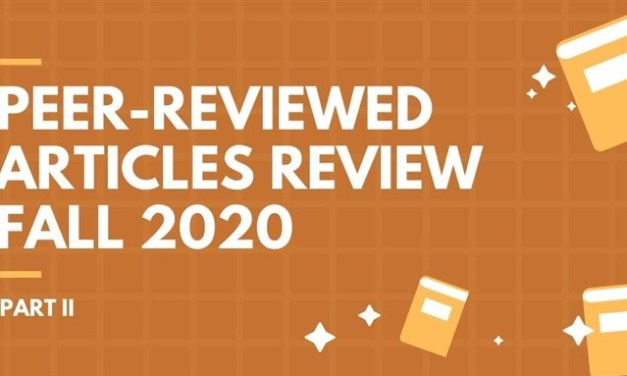 Peer-Reviewed Articles Review: Fall 2020 (Part 2)