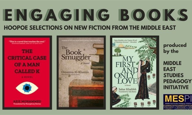 Engaging Books Series: Hoopoe Selections on New Fiction from the Middle East