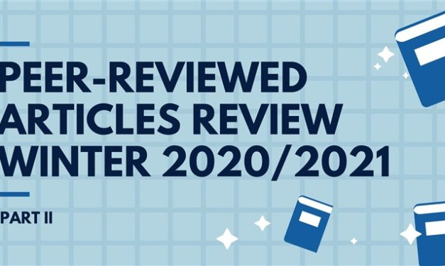 Peer-Reviewed Articles Review: Winter 2020/2021 (Part 2)