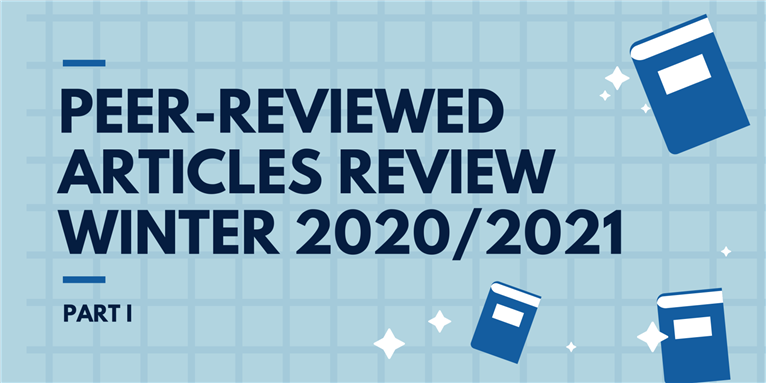 Peer-Reviewed Articles Review: Winter 2020/2021 (Part 1)