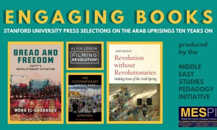 Engaging Books Series: Stanford University Press Selections on the Arab Uprisings, Ten Years On