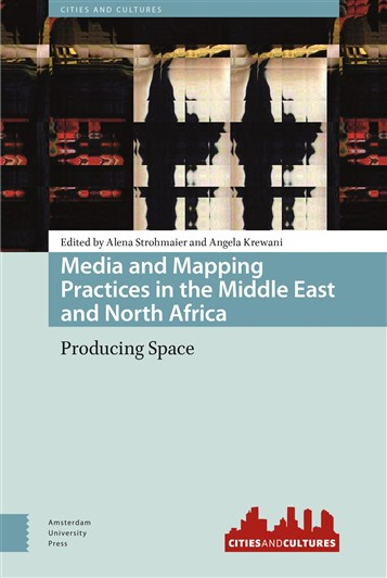 Media and Mapping Practices in the Middle East and North Africa