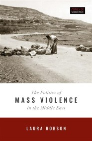 The Politics of Mass Violence in the Middle East